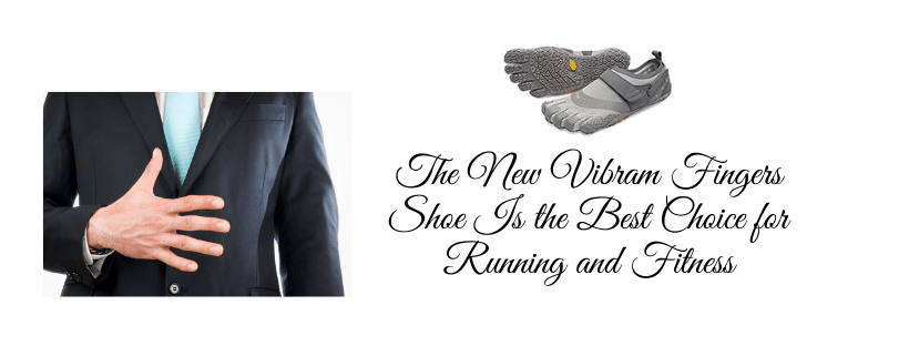 The New Vibram Fingers Shoe Is the Best Choice for Running and Fitness